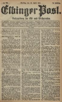 Elbinger Post, Nr. 96, Dienstag 26 April 1881, 8 Jahrg.