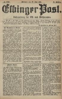 Elbinger Post, Nr. 142, Mittwoch 22 Juni 1881, 8 Jahrg.