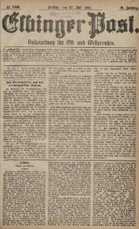 Elbinger Post, Nr. 168, Freitag 22 Juli 1881, 8 Jahrg.