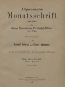Altpreussische Monatsschrift, 1896, Januar-März, Bd. 33