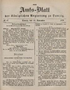 Amts-Blatt der Königlichen Regierung zu Danzig, 18. November 1876, Nr. 47
