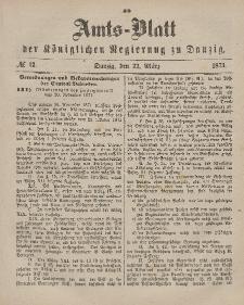 Amts-Blatt der Königlichen Regierung zu Danzig, 22. März 1873, Nr. 12