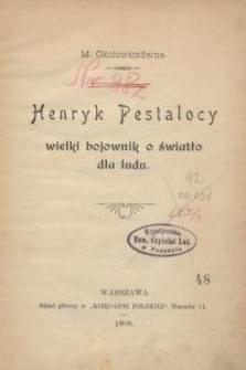 Henryk Pestalocy : wielki bojownik o światło dla ludu