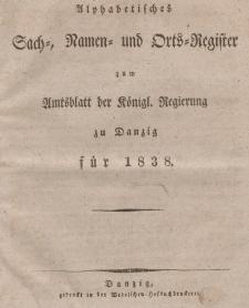 Amts-Blatt der Königlichen Regierung zu Danzig (Alphabetisches Sach- und Namen- Register)