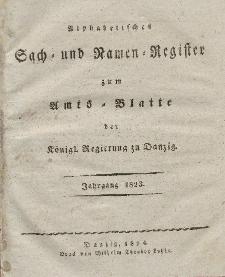 Amts-Blatt der Königlichen Regierung zu Danzig für 1823 (Alphabetisches Sach- und Namen- Register)