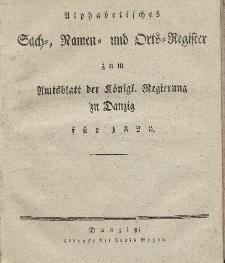 Amts-Blatt der Königlichen Regierung zu Danzig für 1828 (Alphabetisches Sach- und Namen- Register)