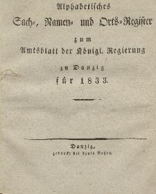Amts-Blatt der Königlichen Regierung zu Danzig für 1833 (Alphabetisches Sach- und Namen- Register)