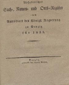 Amts-Blatt der Königlichen Regierung zu Danzig für 1835 (Alphabetisches Sach- und Namen- Register)