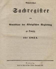 Amts-Blatt der Königlichen Regierung zu Danzig für 1851 (Alphabetisches Sachregister zum Amtsblatt...)