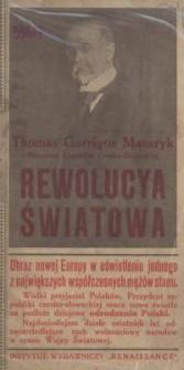 Prezydent Republiki Czesko –Słowackiej : rewolucya światowa : obraz nowej Europy w oświetleniu jednego z największych mężów...