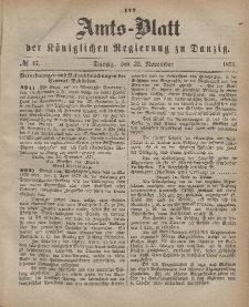 Amts-Blatt der Königlichen Regierung zu Danzig, 22. November 1871, Nr. 47