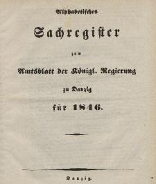 Amts-Blatt der Königlichen Regierung zu Danzig für 1846 (Alphabetisches Sachregister zum Amtsblatt...)