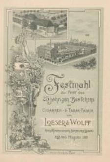 Festmahl zur Feier des 25 jährigen Bestehens der Cigarren -& Tabak - Fabrik von Loeser & Wolff
