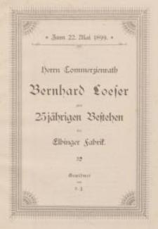 Herrn Commerzienrath Bernhard Loeser zum 25 jährigen Bestehen der Elbinger Fabrik