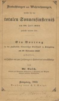 Beobachtungen und Wahrnehmungen, welche bei der totalen Sonnenfinsterniss am 28 Juli 1851 gemacht worden sind