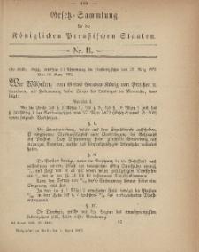 Gesetz-Sammlung für die Königlichen Preussischen Staaten, 1. April, 1882, nr. 11.