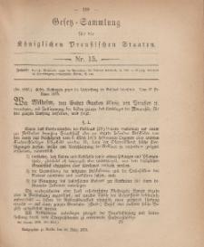 Gesetz-Sammlung für die Königlichen Preussischen Staaten, 28. März, 1878, nr. 15.