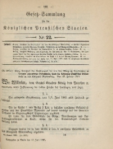 Gesetz-Sammlung für die Königlichen Preussischen Staaten, 15. Juni 1885, nr. 22.
