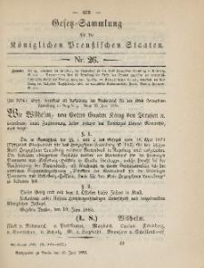 Gesetz-Sammlung für die Königlichen Preussischen Staaten, 30. Juni 1885, nr. 26.