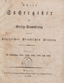 Gesetz-Sammlung für die Königlichen Preussischen Staaten (Sachregister) : 1841, 1842, 1843, 1844, 1845