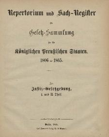Gesetz-Sammlung für die Königlichen Preussischen Staaten : 1806-1865 : Repertorium und Sach-Register : I. und II. Theil.