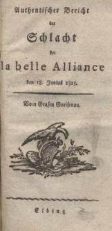 Authentischer Bericht der Schlacht bei la belle Alliance den 18. Junius 1815