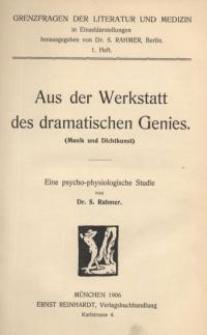 Aus der Werkstatt des dramatischen Genies : (Musik und Dichtkunst)