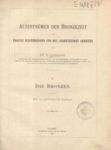 Alterthümer der Bronzezeit in der Provinz Westpreussen und den Angrenzenden Gebieten. I : Die Bronzen.