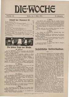 Die Woche : Moderne illustrierte Zeitschrift, 16. Jahrgang, 7. März 1914, Nr 10
