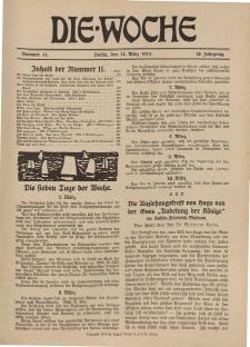Die Woche : Moderne illustrierte Zeitschrift, 16. Jahrgang, 14. März 1914, Nr 11