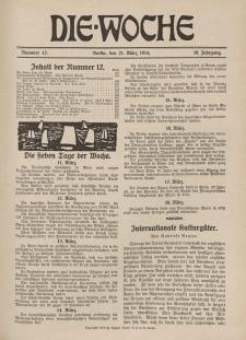 Die Woche : Moderne illustrierte Zeitschrift, 16. Jahrgang, 21. März 1914, Nr 12
