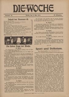Die Woche : Moderne illustrierte Zeitschrift, 16. Jahrgang, 2. Mai 1914, Nr 18