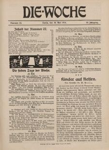 Die Woche : Moderne illustrierte Zeitschrift, 16. Jahrgang, 30. Mai 1914, Nr 22