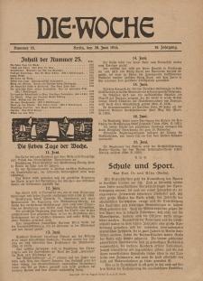 Die Woche : Moderne illustrierte Zeitschrift, 16. Jahrgang, 20. Juni 1914, Nr 25