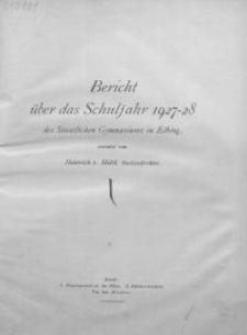Bericht über das Schuljahr 1927/28 des Staatlichen Gymnasiums in Elbing