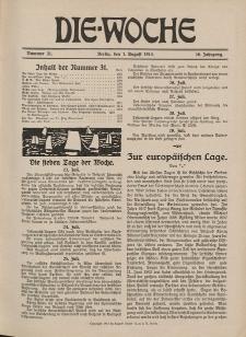 Die Woche : Moderne illustrierte Zeitschrift, 16. Jahrgang, 1. August 1914, Nr 31