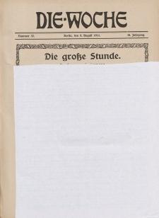 Die Woche : Moderne illustrierte Zeitschrift, 16. Jahrgang, 8. August 1914, Nr 32
