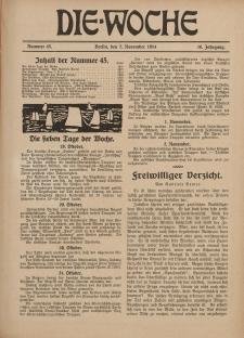 Die Woche : Moderne illustrierte Zeitschrift, 16. Jahrgang, 7. November 1914, Nr 45