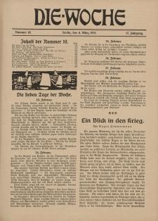 Die Woche : Moderne illustrierte Zeitschrift, 17. Jahrgang, 6. März 1915, Nr 10