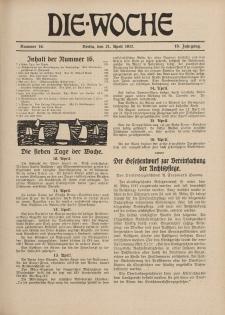 Die Woche : Moderne illustrierte Zeitschrift, 19. Jahrgang, 21. April 1917, Nr 16