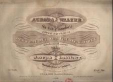 Aurora –Walzer für das Pianoforte. 34tes Werk
