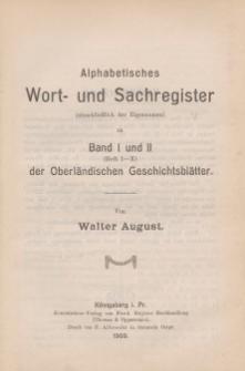 Alphabetisches Wort- und Sachregister (einschließlich der Eigennamen) zu Band I und II (Heft I-X) der Oberländischen Geschichtsblätter
