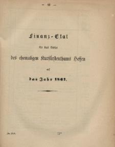 Gesetz-Sammlung für die Königlichen Preussischen Staaten (Finanz-Etat für das Gebiet des chemaligen Kurfurftenthums Heffen auf das Jahr 1867)