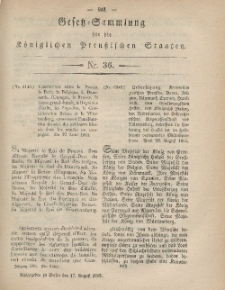 Gesetz-Sammlung für die Königlichen Preussischen Staaten, 17. August, 1865, nr. 36.