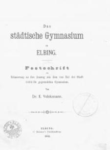 Das städtische Gymnasium zu Elbing...