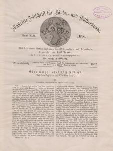Globus. Illustrierte Zeitschrift für Länder...Bd. XLII, Nr.8, 1882