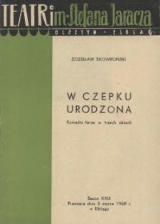 W czepku urodzona - Zdzisław Skowroński