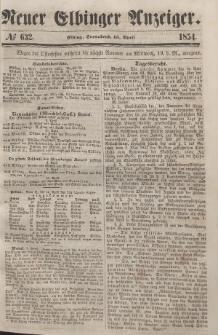 Neuer Elbinger Anzeiger, Nr. 632. Sonnabend, 15. April 1854