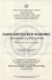 Zamek krzyżacki w Malborku : niezamknięta karta historii – zaproszenie na promocję książki