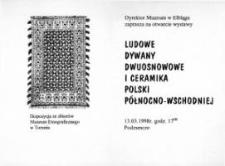 Ludowe dywany dwuosnowowe i ceramika Polski Północno-Wschodniej - zaproszenie